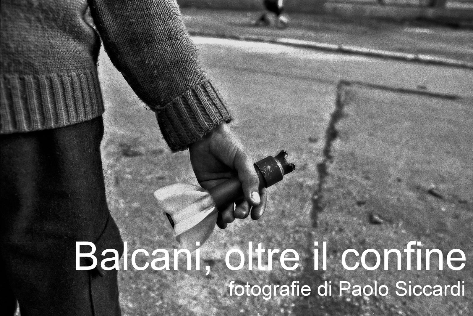"""BALKANS<br>""""Balcani, oltre il confine""""<br>  © Paolo Siccardi"""